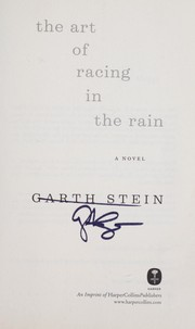 Cover of: The art of racing in the rain by Garth Stein