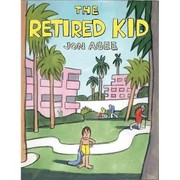 Retired Kid, The by Jon Agee