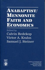 Cover of: Anabaptist/Mennonite Faith and Economics by Calvin Wall Redekop, Victor A. Krahn, Samuel J. Steiner