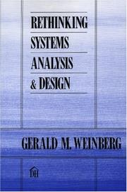 Rethinking systems analysis and design by Gerald M. Weinberg