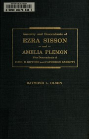 Ancestry and descendants of Ezra Sisson (1824-1898) and Amelia Plemon (1828-1914) by Raymond L. Olson