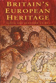 Cover of: Britain's European heritage by Lloyd Robert Laing