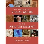 Cover of: The HarperCollins Visual Guide to the New Testament: What Archaeology Reveals about the First Christians by Jonathan L. Reed