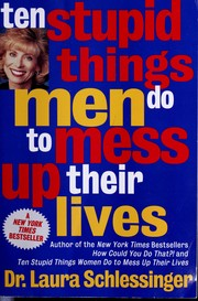 Cover of: Ten stupid things men do to mess up their lives by Laura Schlessinger