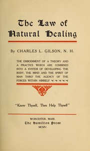 Cover of: The law of natural healing by Charles L[lewellyn] Gilson