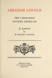 Abraham Lincoln, the cabin-born pioneer American PDF