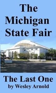 Cover of: Michigan State Fair The Last One 2009 by