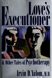Cover of: Love's executioner and other tales of psychotherapy by Irvin D. Yalom