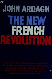 The new French Revolution by John Ardagh