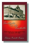 Cover of: Footlights in the Foothills Amateur Theatre of Las Vegas and Fort Union, New Mexico, 1871-1899 by