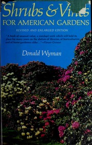 Shrubs and vines for American gardens by Donald Wyman