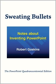 Cover of: Sweating Bullets: Notes about Inventing PowerPoint by