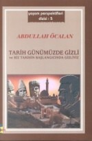 Tarih gnmzde gizli ve biz tarihin balangcnda gizliyiz by Abdullah calan