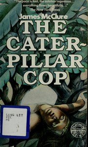 The caterpillar cop by McClure, James