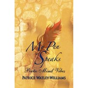 My Pen Speaks/Poetic Mind Vibes by Patrice Watley-Hall