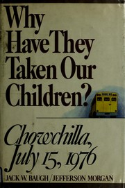 Cover of: Why have they taken our children? by Jack W. Baugh