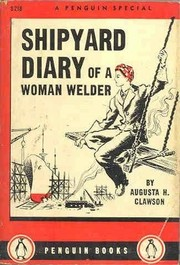 Cover of: Shipyard diary of a woman welder by Augusta H. Clawson
