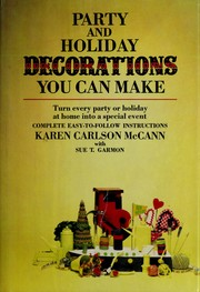 Party and holiday decorations you can make by Karen Carlson McCann