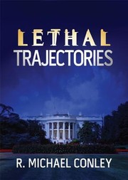 Cover of: Lethal trajectories by R. Michael Conley