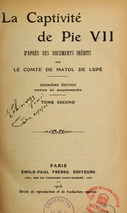 Cover of: La captivité de Pie VII by Mayol de Lupé, Marie Eugène Henri comte de