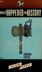 What happened in history by V. Gordon Childe