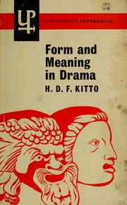 Form and meaning in drama by H. D. F. Kitto
