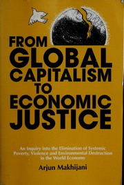 From global capitalism to economic justice by Arjun Makhijani
