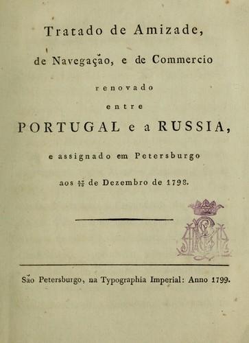 Tratado de amizade, de navegação, e de commercio renovado entre Portugal e a Russia