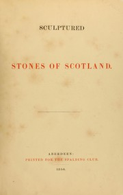 Sculptured stones of Scotland by Stuart, John
