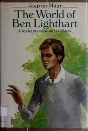 The world of Ben Lighthart by Jaap ter Haar
