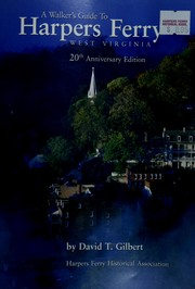 A walker's guide to Harpers Ferry, West Virginia by Dave Gilbert