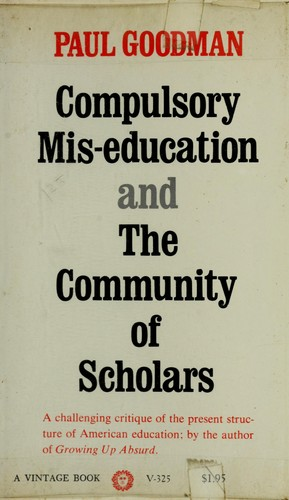 Download Compulsory mis-education, and The community of scholars.