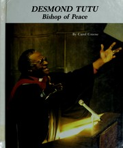 Desmond Tutu, bishop of peace by Carol Greene