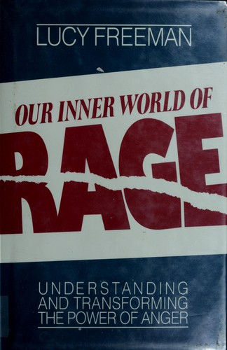 Our inner world of rage