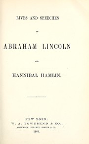 Lives and speeches of Abraham Lincoln and Hannibal Hamlin by Abraham Lincoln