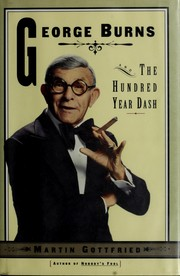 George Burns and the hundred-year dash by Martin Gottfried