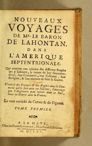 Nouveaux voyages de mr. le baron de Lahontan, dans l'Amerique Septentrionale.
