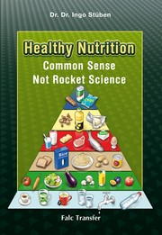Cover of: Healthy Nutrition. Common Sense - Not Rocket Science by Ingo Stuben
