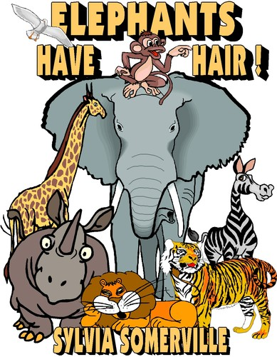 Elephants Have Hair/Childrens Book by