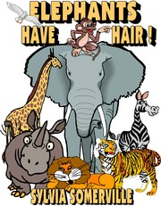 Cover of: Elephants Have Hair/Childrens Book by