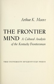 The frontier mind by Arthur Keister Moore