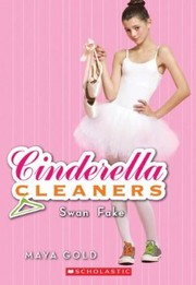 Cover of: Cinderella Cleaners 6 Swan Fake by Maya Gold