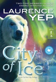 Cover of: City of Ice by Laurence Yep