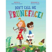 Don&#39;t Call Me Pruneface by Janet Reed Ahern