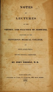 Notes of lectures on the theory and practice of medicine by John Eberle