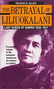 The Betrayal of Liliuokalani by Helena G. Allen