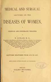 Medical and surgical lectures on the diseases of women by R. Ludlam