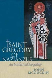 St. Gregory of Nazianzus by John Anthony McGuckin