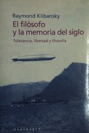 Cover of: El Filosofo y Al Memoria del Siglo by Raymond Klibansky