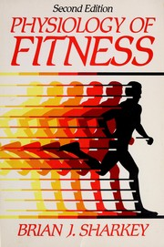 Physiology of fitness by Brian J. Sharkey